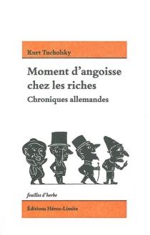 Moment d'angoisse chez les riches : chroniques allemandes - KurtTucholsky