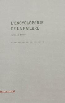 L'encyclopédie de la matière - AnneLe Troter