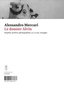 Le dossier Alvin : enquêtes, archives, photographies - AlessandroMercuri
