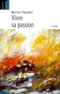 Vivre sa passion - MariusVaucher