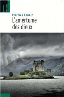 L'amertume des dieux - PierrickLenoir