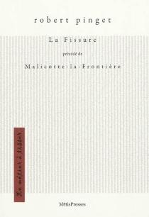 La fissure| Précédé de Malicotte-la-Frontière - RobertPinget