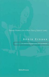 Annie Ernaux : se mettre en gage pour dire le monde -