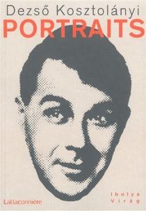Portraits - DezsöKosztolanyi