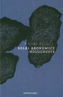 Solal Aronowicz : holocauste - FlorianEglin