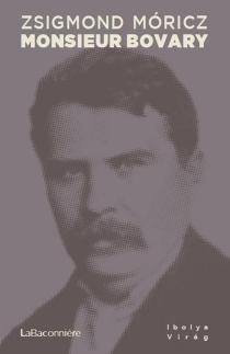 Monsieur Bovary - ZsigmondMóricz