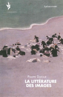 La littérature des images - PhilippeDufour
