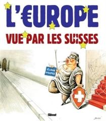 L'Europe vue par les Suisses -