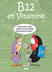 B12 et Vitamine - Stef