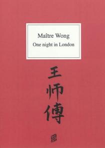 Maître Wong - Thibaut deWurstemberger