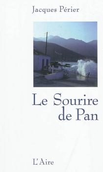 Le sourire de Pan - JacquesPérier