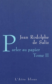 Parler au papier : carnets 1981-1983 - Jean Rudolf vonSalis