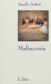 Malinconia - AmélieArdiot
