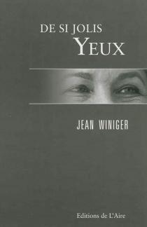 De si jolis yeux - JeanWiniger