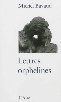 Lettres orphelines : correspondance - MichelBavaud