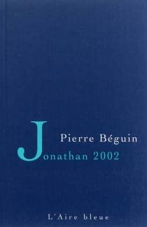 Jonathan 2002 : récit - PierreBéguin