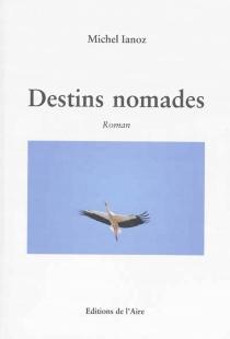 Destins nomades - MichelIanoz