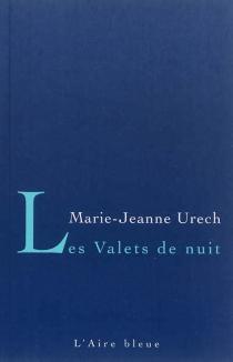 Les valets de nuit - Marie-JeanneUrech