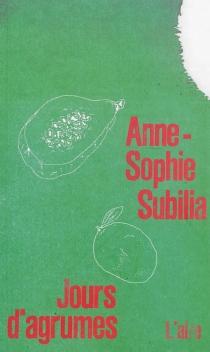 Jours d'agrumes - Anne-SophieSubilia