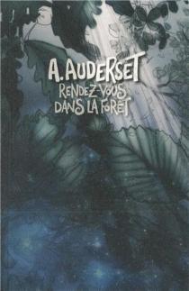 Rendez-vous dans la forêt - AlainAuderset