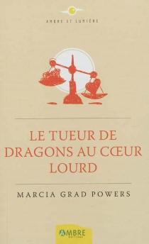 Le tueur de dragons au coeur lourd - MarciaGrad