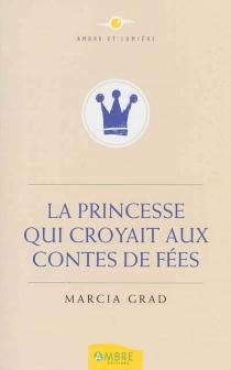 La princesse qui croyait aux contes de fées - MarciaGrad