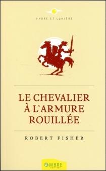 Le chevalier à l'armure rouillée - RobertFisher