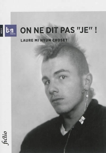 On ne dit pas je ! - Laure Mi Hyun Croset