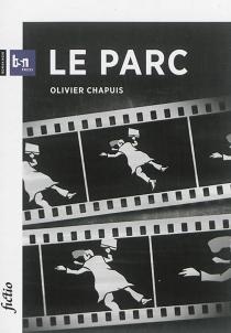 Le parc : roman noir - OlivierChapuis