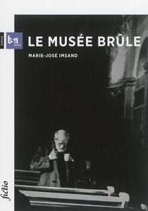 Le musée brûle - Marie-JoséImsand Popescu