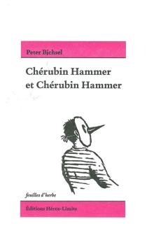 Chérubin Hammer et Chérubin Hammer - PeterBichsel
