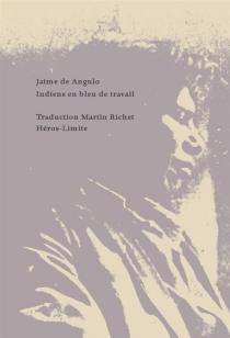 Indiens en bleu de travail - Jaime deAngulo