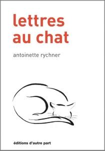 Lettres au chat - AntoinetteRychner