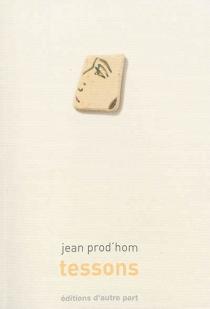 Tessons - JeanProd'hom
