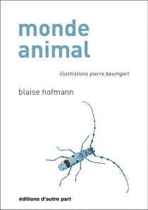 Monde animal - Blaise Hofmann