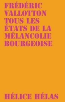 Tous les états de la mélancolie bourgeoise - FrédéricVallotton