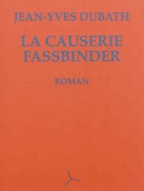 La causerie Fassbinder - Jean-YvesDubath