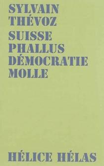 Suisse phallus démocratie molle - SylvainThévoz
