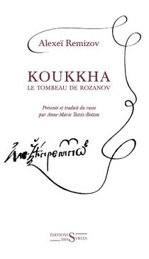 Koukkha : le tombeau de Rozanov - Alekseï MikhaïlovitchRemizov