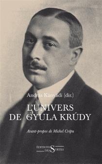 L'univers de Gyula Krudy -