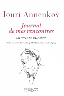 Journal de mes rencontres : un cycle de tragédies - Iouri Annenkov