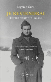 Je reviendrai : lettres de Russie : 1942-1943 - EugenioCorti