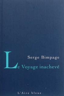 Le voyage inachevé - SergeBimpage