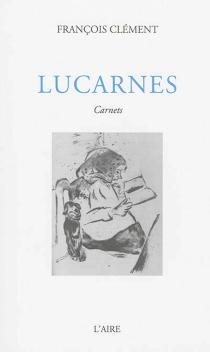 Lucarnes : carnets - FrançoisClément