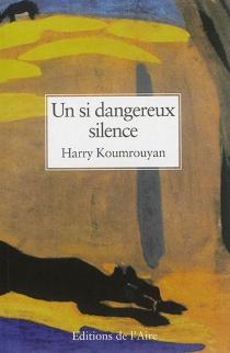 Un si dangereux silence - HarryKoumrouyan