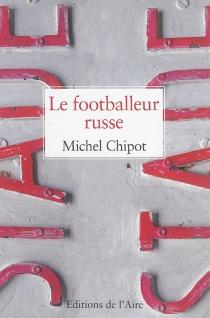 Le footballeur russe - MichelChipot