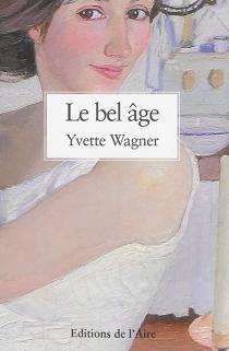 Le bel âge - YvetteWagner