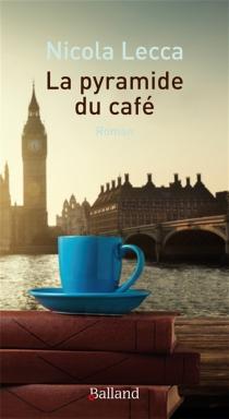 La pyramide du café - NicolaLecca