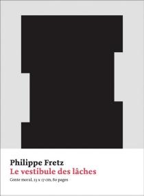 Le vestibule des lâches - PhilippeFretz