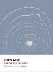 Parmi les vivants - PierreLoye